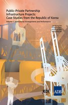 Public-Private Partnership Infrastructure: Case Studies from the Republic of Korea Projects Volume 2
