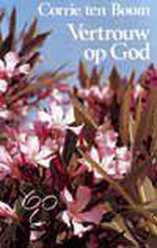 Vertrouw op God - C. Ten Boom pdf epub