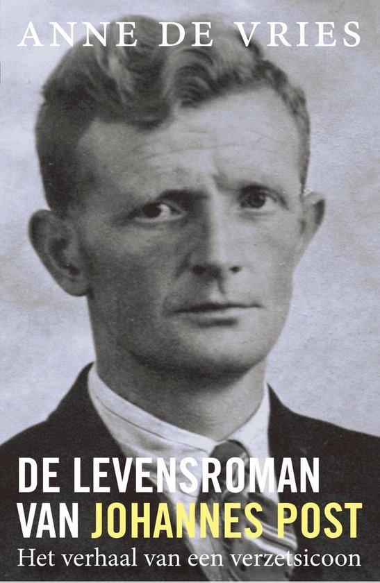 De levensroman van Johannes Post - Anne de Vries  