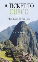 A Ticket To Cusco