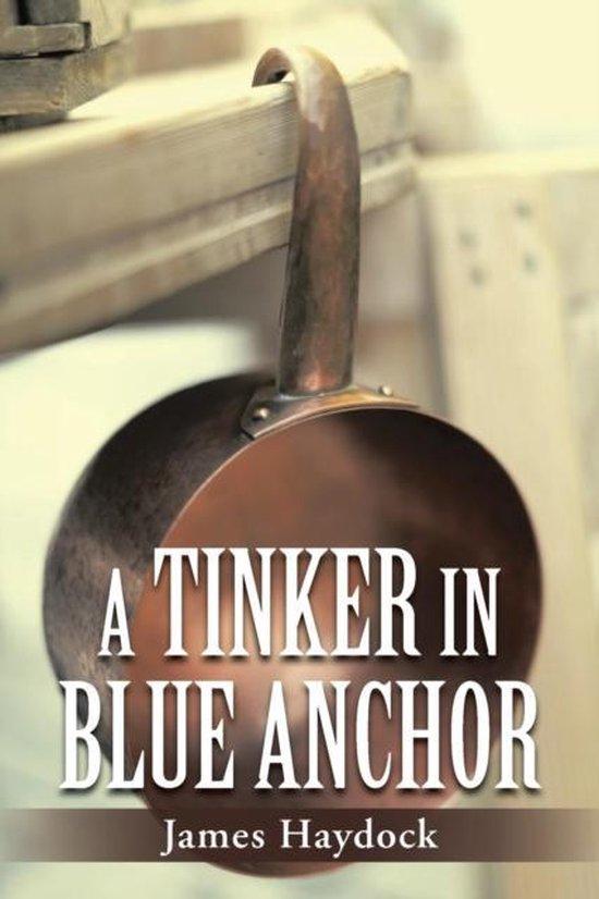 Boek cover A Tinker in Blue Anchor van James Haydock (Paperback)