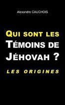 Qui sont les Temoins de Jehovah ?