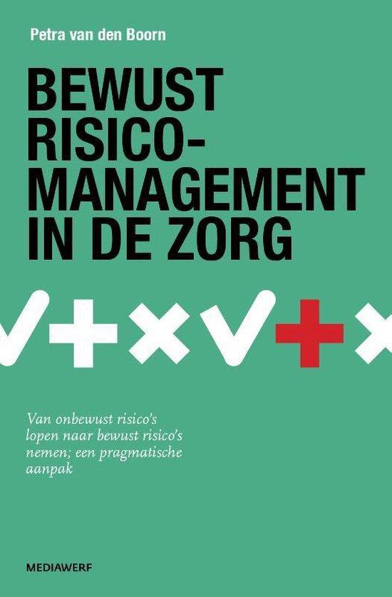 Bewust risicomanagement in de zorg - Petra van den Boorn  