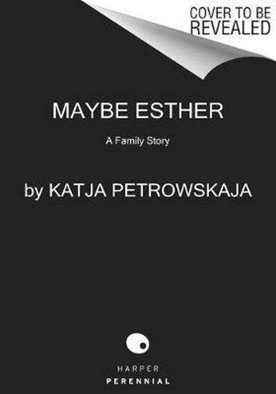 Boek cover Maybe Esther van Katja Petrowskaja (Paperback)