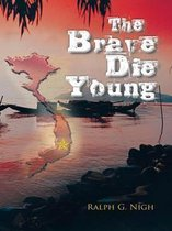 The Brave Die Young