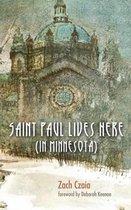 Saint Paul Lives Here (In Minnesota)