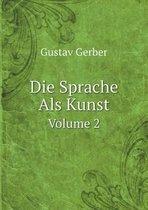 Boek cover Die Sprache ALS Kunst Volume 2 van Gustav Gerber