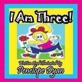 I Am Three!
