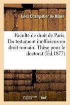 Faculte de Droit de Paris. Du Testament Inofficieux En Droit Romain. de la Possession