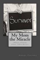 My Mom the Miracle