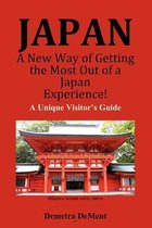 Japan a New Way of Getting the Most Out of a Japan Experience!