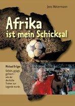 Afrika ist mein Schicksal