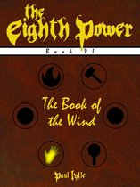 The Eighth Power: Book VI: The Book of the Wind