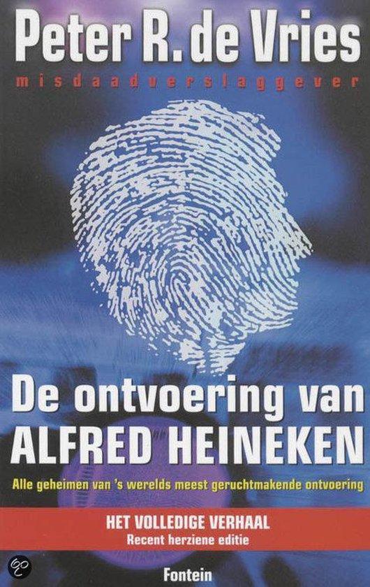 Ontvoering van alfred heineken - Peter R. de Vries |