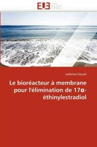 Le Bior�acteur � Membrane Pour l''�limination de 17 -�thinylestradiol