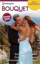 Bouquet Favorieten 500 - Een onmogelijke eis ; Donkere verlangens ; Op huwelijkse voorwaarden (3-in-1)