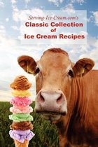 Serving-Ice-Cream.Com's Classic Collection of Ice Cream Recipes