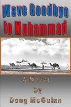 Wave Goodbye to Muhammad