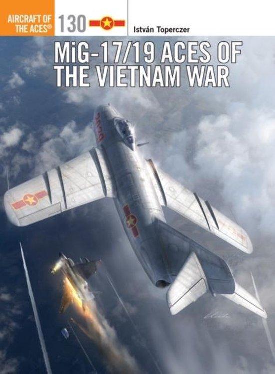 Boek cover MiG-17/19 Aces of the Vietnam War van Dr István Toperczer (Paperback)