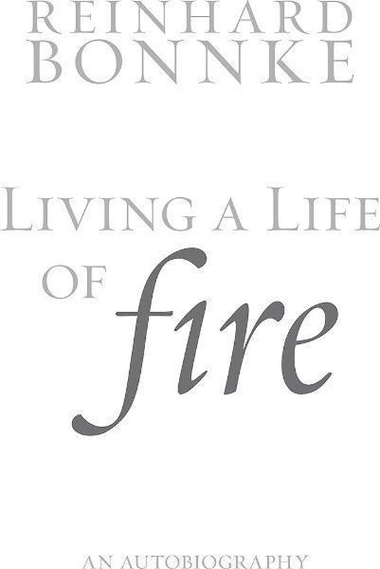 Living a Life of Fire Autobiography