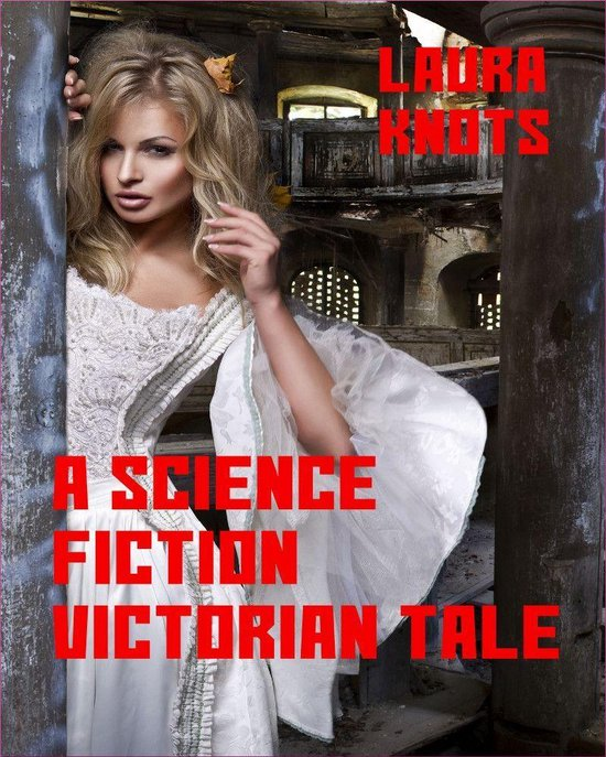 A Science Fiction Victorian Tale