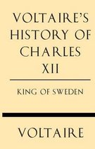 Voltaire's History of Charles XII King of Sweden