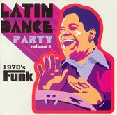 Latin Dance Party, Vol. 3: 1970's Funk