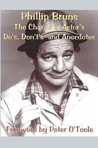 The Character Actor's Do's, Dont's and Anecdotes