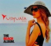 Ushuaia Ibiza - The Beach Album