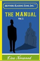 Mothers Raising Sons - The Manual