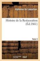 Histoire de la Restauration. T. 3