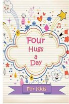 Four Hugs a Day for Kids