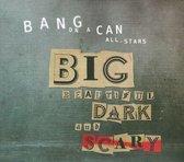 Bang On A Can: Big Beautiful