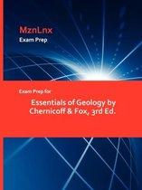 Exam Prep for Essentials of Geology by Chernicoff & Fox, 3rd Ed.