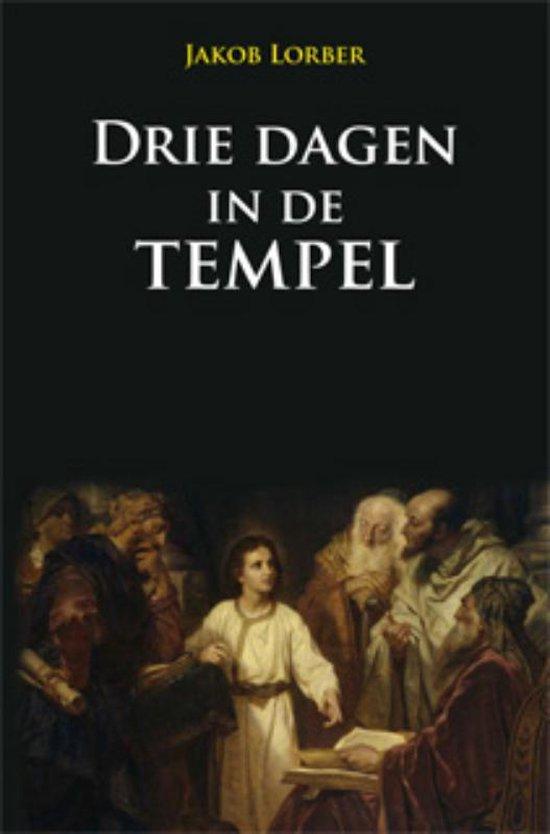 Drie dagen in de tempel - J. Lorber  