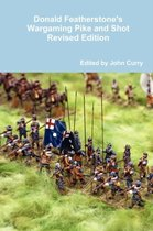 Donald Featherstone's Wargaming Pike and Shot Revised Edition