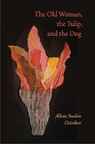 Old Woman, the Tulip, and the Dog, The
