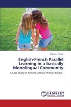 English-French Parallel Learning in a Basically Monolingual Community