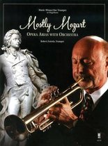 Mostly Mozart - Opera Arias with Orchestra