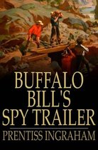 Buffalo Bill's Spy Trailer