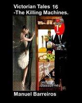 Victorian Tales 16 - The Killing Machines.