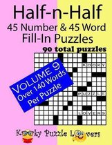 Half-n-Half Fill-In Puzzles, 45 number & 45 Word Fill-In Puzzles, Volume 9