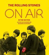 The Rolling Stones On Air In The Sixties Achter De Schermen Bij Een Band In Opkomst Bol Com