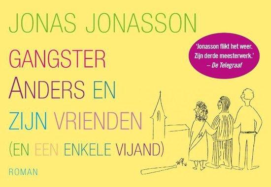 Gangster Anders en zijn vrienden - Jonas Jonasson |