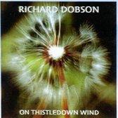Richard Dobson - On Thistledown Wind