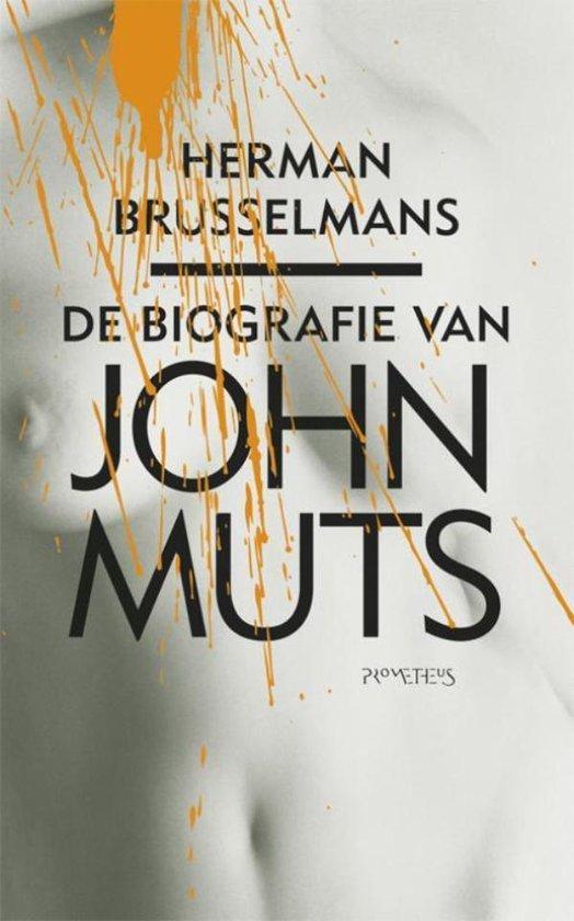 De biografie van John Muts - Herman Brusselmans |