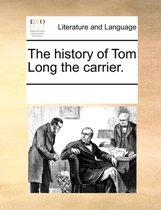 The History of Tom Long the Carrier.