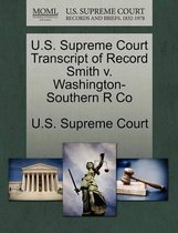 U.S. Supreme Court Transcript of Record Smith V. Washington-Southern R Co