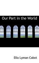 Our Part in the World