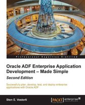 Oracle ADF Enterprise Application Development - Made Simple